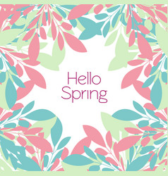 frame of multicolored leaves- hello spring vector image