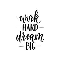 Work hard dream big motivational lettering vector