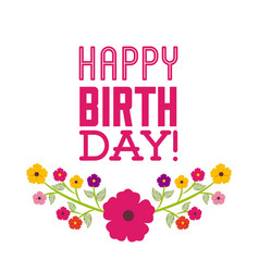 happy birthday celebration poster floral vector image