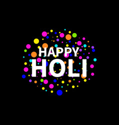 Happy holi indian festival of colours background vector