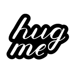 Hug me lettering cute handwriting vector