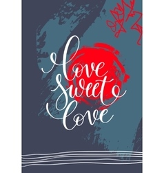 Love sweet hand written lettering on abstract vector