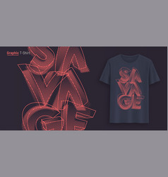 Savage graphic t-shirt design typography print vector