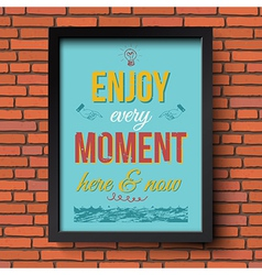 Enjoy every moment here and now stylized retro vector
