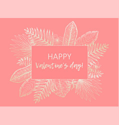 tender valentines card with golden tropical leaves vector image