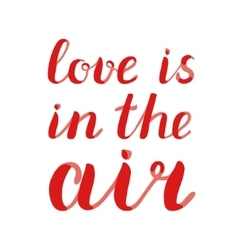 Love is in the air lettering vector