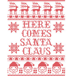 Christmas pattern here comes santa claus vector