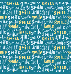 Smile lettering seamless pattern hand drawn vector