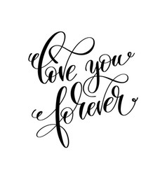 love you forever black and white hand lettering vector image vector image