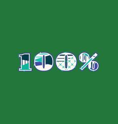 100 percent concept word art vector