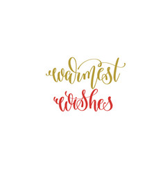 warmest wishes hand lettering holiday inscription vector image
