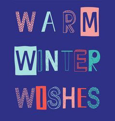 warm winter wishes slogan vector image vector image