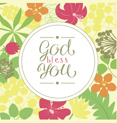 hand lettering god bless you is made on a floral vector image