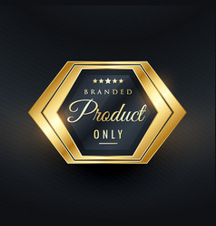 branded product only golden badge design vector image vector image