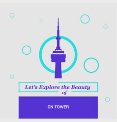 lets explore the beauty of cn tower toronto vector image