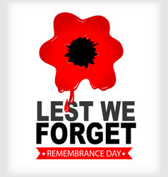 remembrance day lest we forget red poppy in blood vector image