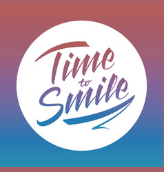 time to smile bright lettering vector image