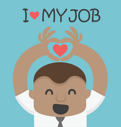 love my job of african businessman vector image vector image