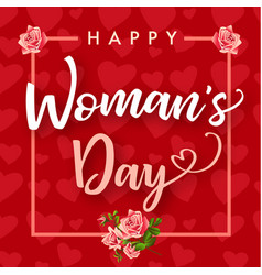 happy womens day rose flower and hearts banner vector image