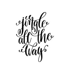 Jingle all way hand lettering positive quote vector