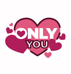 only you love letter icon with pink hearts vector image