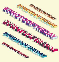 isometric hashtag - photooftheday internet sign vector image