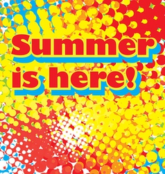 Summer is here vector image vector image