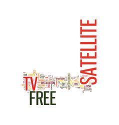 free satellite tv too good to be true text vector image
