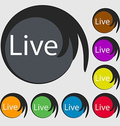 Live sign icon symbols on eight colored buttons vector