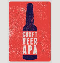 craft beer apa typography vintage grunge poster vector image