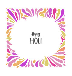 splash holi colorful frame feast art graphics vector image