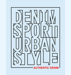 typography slogan denim sport vector image