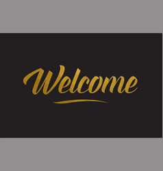Welcome gold word text typography vector