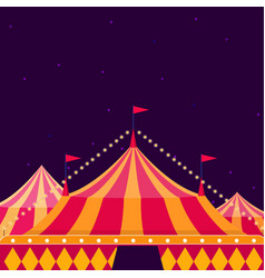 circus show poster with big top on dark background vector image vector image