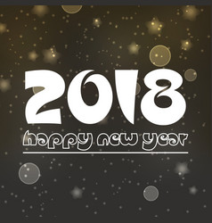 happy new year 2018 on dark night bokeh vector image