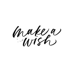 make a wish phrase hand drawn modern calligraphy vector image