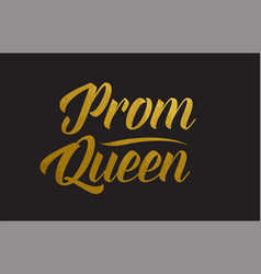Prom queen gold word text typography vector