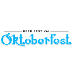 Beer festival oktoberfest hand writing calligraphy vector