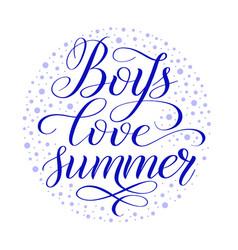 Boys love summer child short encouraging phrase vector
