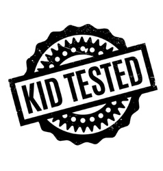Kid Tested rubber stamp vector