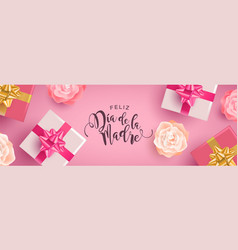 spanish mothers day banner of gifts and flowers vector image