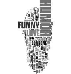 You love them because they re funny text word vector