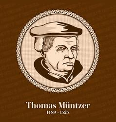 Thomas muntzer was a german preacher vector