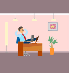 working break boss resting in office legs on table vector image