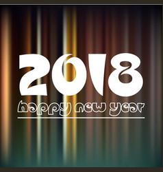 happy new year 2018 on dark color night lines vector image vector image