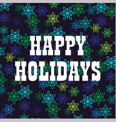 Happy holidays on overlapping snowflake pattern vector