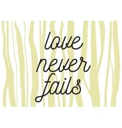 love never fails inscription greeting card vector image