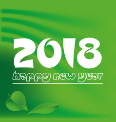 Happy new year 2018 on green abstract color vector