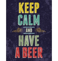 Keep calm and have a beer typography vector