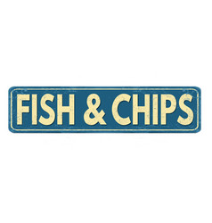 Fish and chips vintage rusty metal sign vector